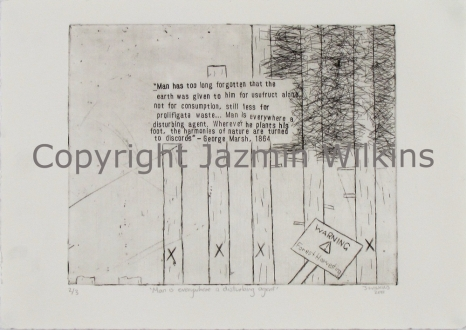 Man is Everywhere a Disturbing Agent - Zinc Etching on Paper - 2011 Edition of 3